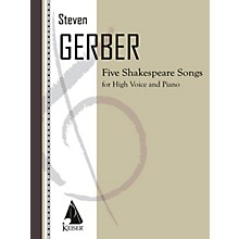 Lauren Keiser Music Publishing Five Shakespeare Songs for Soprano and Piano LKM Music Series Composed by Steven Gerber