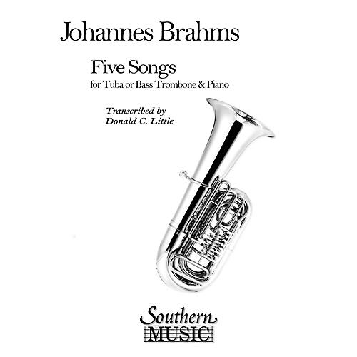 Southern Five Songs (Tuba) Southern Music Series Composed by Johannes Brahms Arranged by Donald C. Little