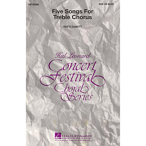 Hal Leonard Five Songs for Treble Chorus (Collection) SSA A Cappella arranged by Patti DeWitt