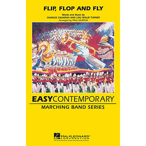 Hal Leonard Flip, Flop and Fly (Recorded by The Blues Brothers) Marching Band Level 3 Arranged by Paul Murtha