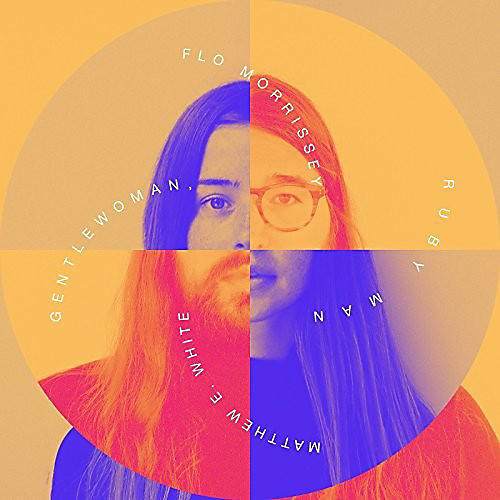 Alliance Flo Morrissey & Matthew E. White - Gentlewoman, Ruby Man