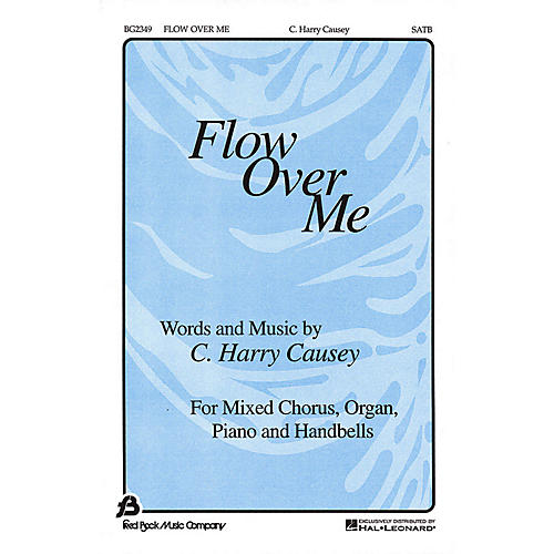 Fred Bock Music Flow Over Me SATB composed by C. Harry Causey-thumbnail