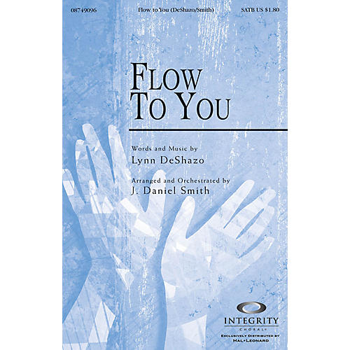 Integrity Music Flow To You SATB Arranged by J. Daniel Smith-thumbnail