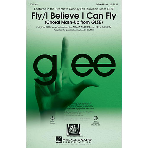 Hal Leonard Fly/I Believe I Can Fly (Choral Mash-up from Glee) 3-Part Mixed by Nicki Minaj arranged by Adam Anders