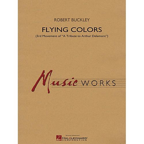 Hal Leonard Flying Colors (Third Movement of A Tribute to Arthur Delamont) Concert Band Level 4 by Robert Buckley-thumbnail