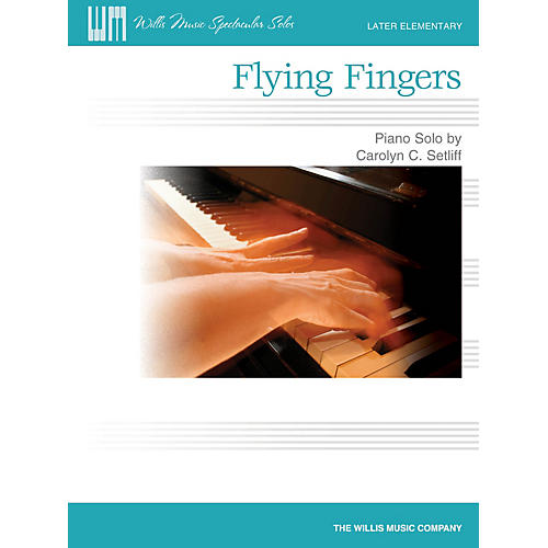 Willis Music Flying Fingers (Later Elem Level) Willis Series by Carolyn C. Setliff-thumbnail