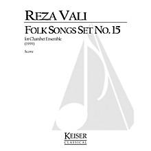Lauren Keiser Music Publishing Folk Songs: Set No. 15 for 5 Players, Full Score LKM Music Series by Reza Vali