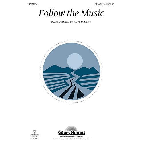 Shawnee Press Follow the Music 2PT TREBLE composed by Joseph M. Martin-thumbnail