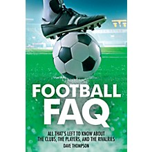 Backbeat Books Football FAQ FAQ Pop Culture Series Softcover Written by Dave Thompson