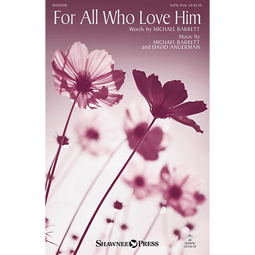 Shawnee Press For All Who Love Him SATB W/ FLUTE composed by David Angerman-thumbnail