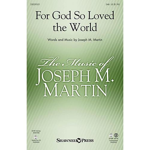 Shawnee Press For God So Loved the World (Based on John 3:16) SAB composed by Joseph M. Martin-thumbnail