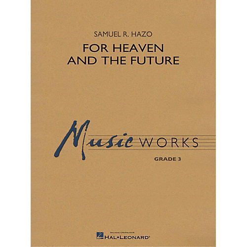Hal Leonard For Heaven and the Future Concert Band Level 3 Composed by Samuel R. Hazo-thumbnail