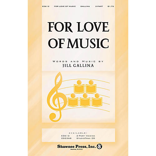 Shawnee Press For Love of Music 2-Part composed by Jill Gallina-thumbnail