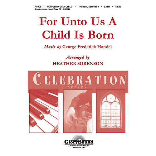 Shawnee Press For Unto Us a Child is Born (Shawnee Press Celebration Series) Studiotrax CD Composed by Heather Sorenson-thumbnail