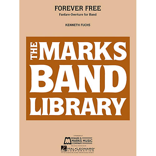 Edward B. Marks Music Company Forever Free (Fanfare-Overture for Band) Concert Band Level 4 Composed by Kenneth Fuchs-thumbnail
