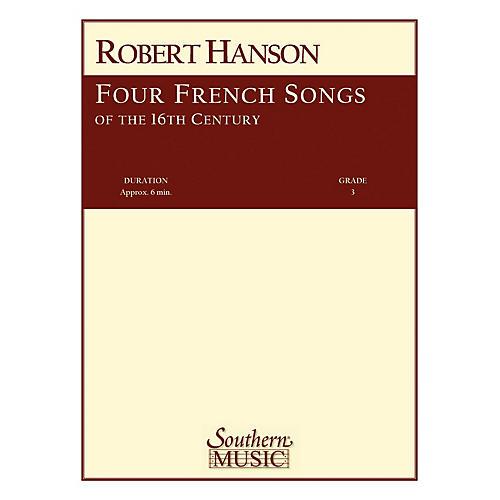 Southern Four French Songs of the 16th Century (Band/Concert Band Music) Concert Band Level 3 by Robert Hanson