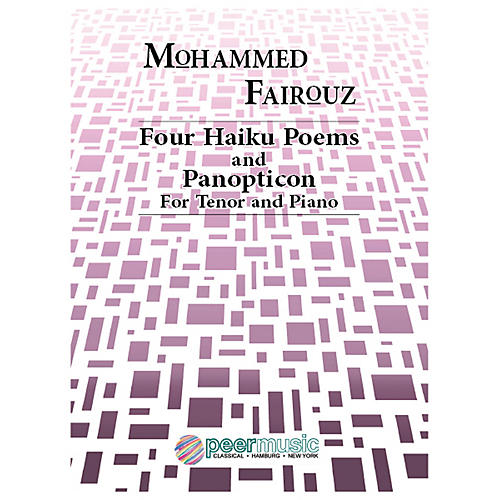 Peer Music Four Haiku Poems and Panopticon (Tenor and Piano) Peermusic Classical Series  by Mohammed Fairouz