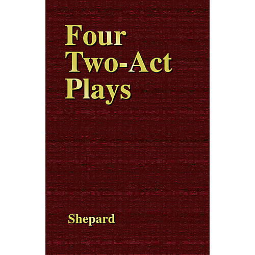 Applause Books Four Two-Act Plays Applause Books Series Written by Sam Shepard-thumbnail