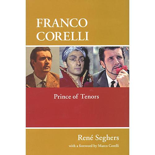 Amadeus Press Franco Corelli (Prince of Tenors) Amadeus Series Hardcover Written by René Seghers-thumbnail