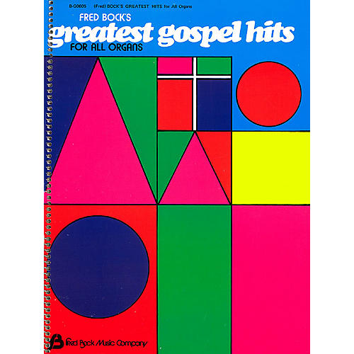 Fred Bock Music Fred Bock's Greatest Gospel Hits (For All Organs) Fred Bock Publications Series-thumbnail
