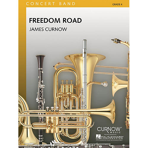 Curnow Music Freedom Road (Grade 4 - Score Only) Concert Band Level 4 Composed by James Curnow