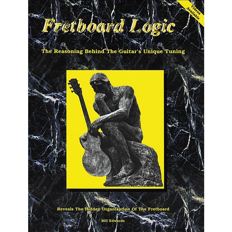 Bill Edwards PublishingFretboard Logic 1 The Guitar's Unique Tuning Book