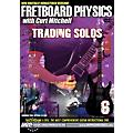 MVP Fretboard Physics 6 DVD - Trading Solos for Guitarists thumbnail