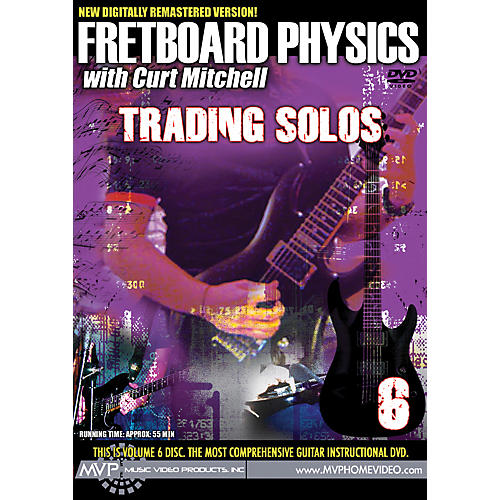 MVP Fretboard Physics 6 DVD - Trading Solos for Guitarists