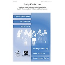 Contemporary A Cappella Publishing Friday I'm in Love SATB a cappella arranged by Deke Sharon