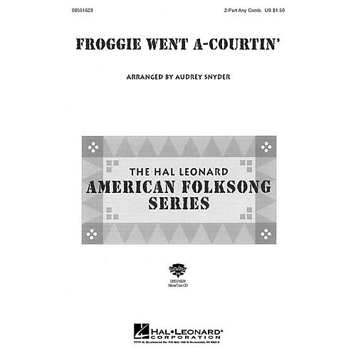 Hal Leonard Froggie Went A-Courtin' 2-Part any combination arranged by Audrey Snyder-thumbnail