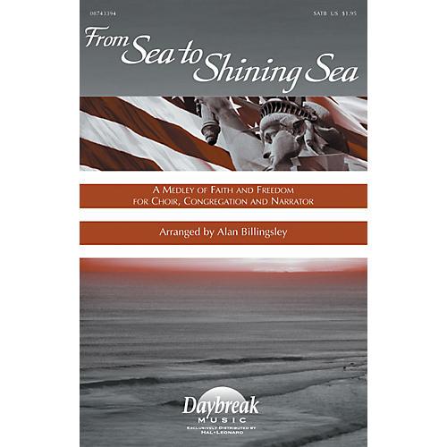 Hal Leonard From Sea to Shining Sea (A Medley of Faith and Freedom for Choir) SATB arranged by Alan Billingsley