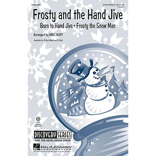Hal Leonard Frosty and the Hand Jive (Discovery Level 2) 3-Part Mixed arranged by Mac Huff