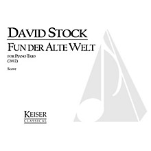Lauren Keiser Music Publishing Fun Der Alte Welt (From the Old World) for Piano Trio, Score and Parts LKM Music Softcover by David Stock