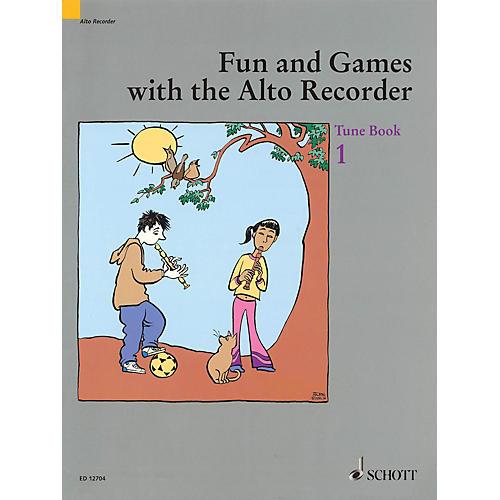 Schott Fun and Games with the Alto Recorder (Tune Book 1) Schott Series