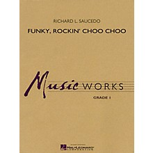 Hal Leonard Funky, Rockin' Choo Choo Concert Band Level 1.5 Composed by Richard L. Saucedo