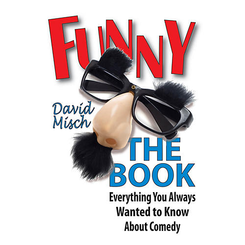 Applause Books Funny: The Book Applause Books Series Softcover Written by David Misch