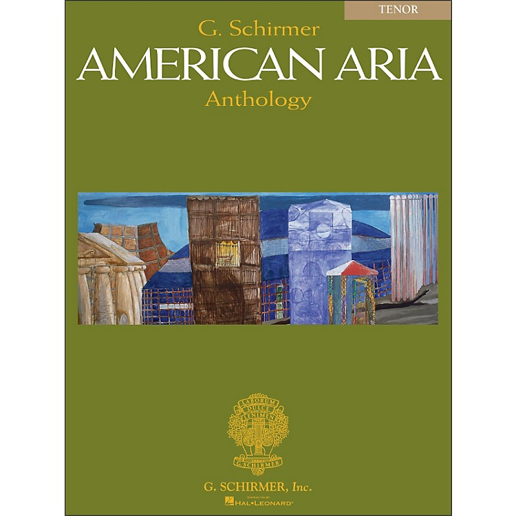 G. SchirmerG Schirmer American Aria Anthology for Tenor Voice