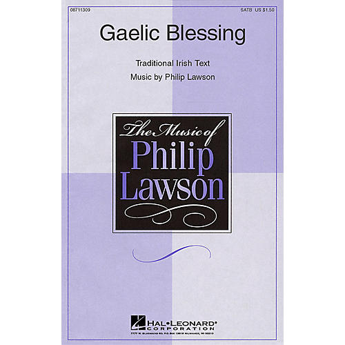 Hal Leonard Gaelic Blessing (SATB) SATB composed by Philip Lawson