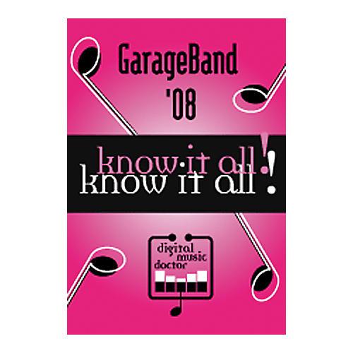 Digital Music Doctor GarageBand '08 - Know It All! Tutorial DVD
