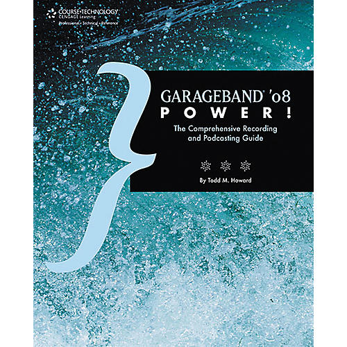 Course Technology PTR Garageband 08 Power! The Comprehensive Recording and Podcasting Guide-thumbnail
