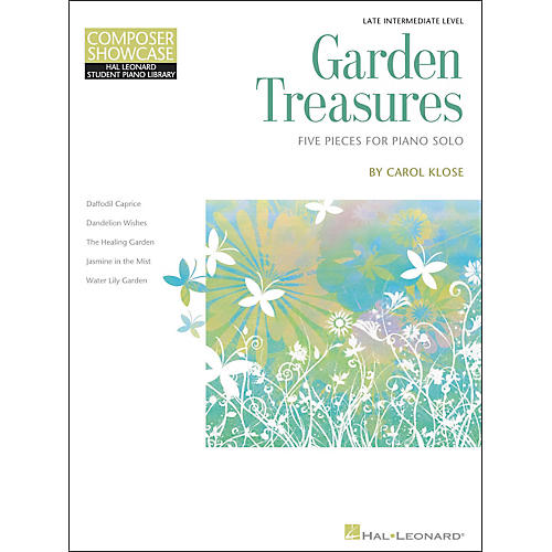 Hal Leonard Garden Treasures - Composer Showcase Intermediate/Late Intermediate Piano Solos Hal Leonard Student Piano Library by Carol Klose