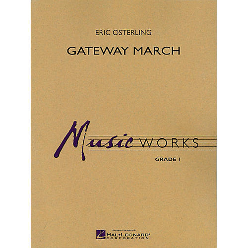 Hal Leonard Gateway March Concert Band Level 1.5 Composed by Eric Osterling