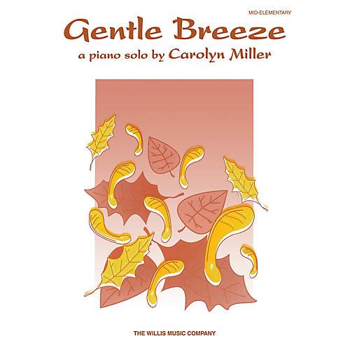 Willis Music Gentle Breeze (Mid-Elem Level) Willis Series by Carolyn Miller-thumbnail