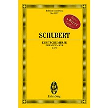 Eulenburg German Mass, D 872 (for Mixed Choir and Orchestra - Study Score) Study Score Composed by Franz Schubert
