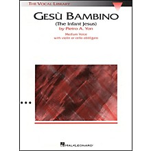 Hal Leonard Gesu Bambino In E Major for Medium Voice with Optional Violin Or Cello By Pietro Yon