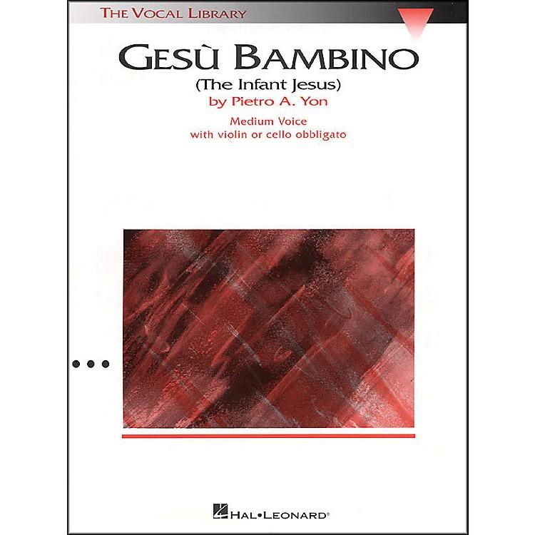Hal LeonardGesu Bambino In E Major for Medium Voice with Optional Violin Or Cello By Pietro Yon