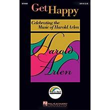 Hal Leonard Get Happy: Celebrating the Music of Harold Arlen ShowTrax CD Arranged by Ed Lojeski
