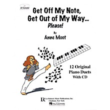 Lee Roberts Get Off My Note, Get Out of My Way ... Please! Pace Piano Education Series Softcover with CD by Anne Moot