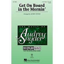 Hal Leonard Get on Board in the Mornin' (Discovery Level 2) VoiceTrax CD Arranged by Audrey Snyder