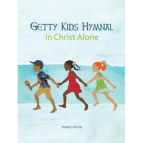 Hal Leonard Getty Kids Hymnal - In Christ Alone Sacred Folio Series Softcover Performed by Keith Getty
